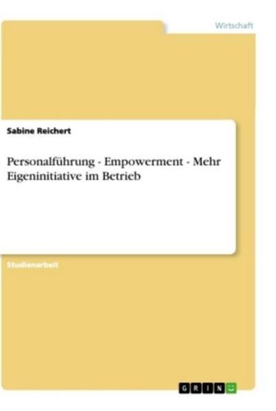 Personalführung - Empowerment - Mehr Eigeninitiative im Betrieb