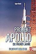 Projekt »Apollo«: Die frühen Jahre (Raumfahrt ...