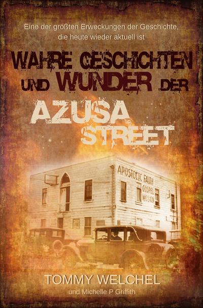 Wahre Geschichten und Wunder der Azusa Street