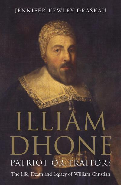 Illiam Dhone: Patriot or Traitor?