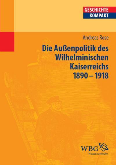 Deutsche Außenpolitik des Wilhelminischen Kaiserreich 1890–1918