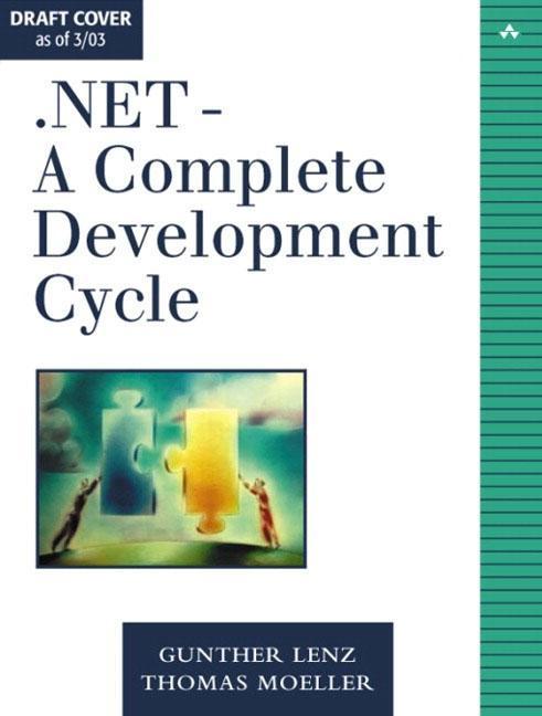 .Net. A Complete Development Cycle Gunther Lenz