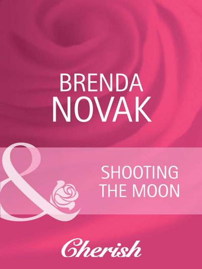 Shooting the Moon (Mills & Boon Cherish)