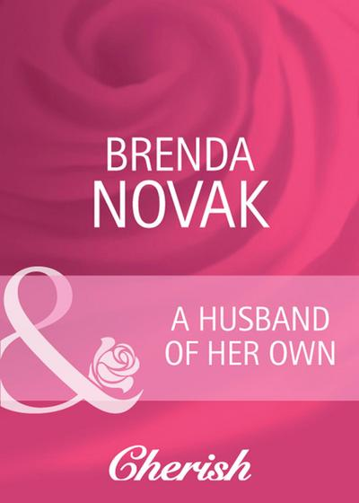 A Husband of Her Own (Mills & Boon Cherish)