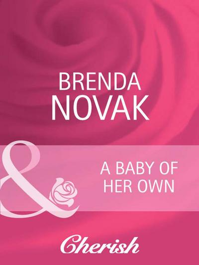A Baby of Her Own (Mills & Boon Cherish) (9 Months Later, Book 35)