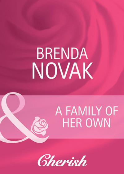 A Family of Her Own (Mills & Boon Cherish)