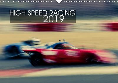 High Speed Racing 2019 (Wall Calendar 2019 DIN A3 Landscape)