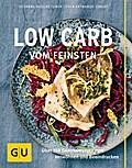 Low Carb vom Feinsten: Über 100 Genussrezepte zum Verwöhnen und Beeindrucken (GU Themenkochbuch)