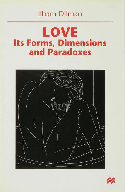 Love: Its Forms, Dimensions and Paradoxes