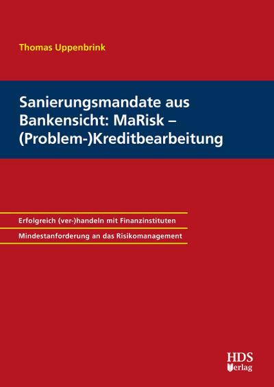 Sanierungsmandate aus Bankensicht: MaRisk - (Problem-)Kreditbearbeitung