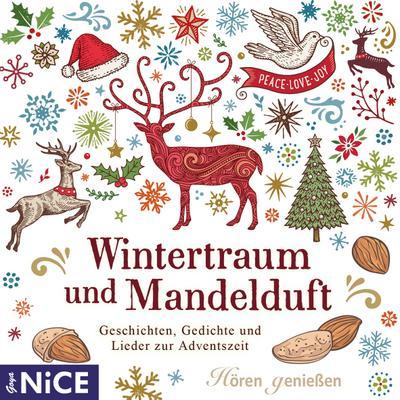 Wintertraum mit Mandelduft. Geschichten, Gedichte und Lieder zur Adventszeit