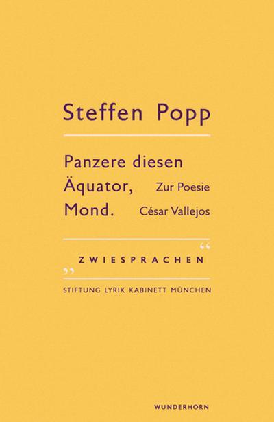Panzere diesen Äquator, Mond; ZurPoesieCésarVallejos; Zwiesprachen/Lyrik Kabinett; Hrsg. v. Haeusgen, Ursula/Pils, Holger; Deutsch