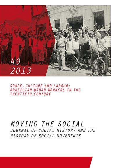Moving the Social 49/2013: Space, Culture and Labour: Brazilian Urban Workers in the Twentieth Century