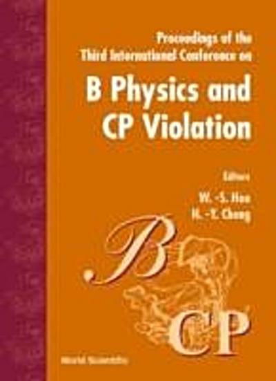 B Physics & Cp Violation '99, 3rd Intl Conf