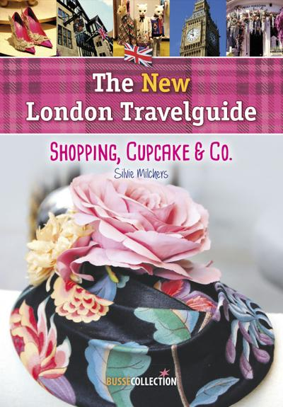 The NEW London Travelguide: Shopping, Cupcake & Co.
