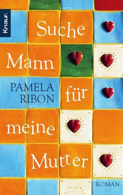 Suche Mann für meine Mutter: Roman