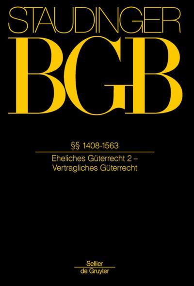 Staudingers Kommentar §§ 1408-1563 BGB (Eheliches Güterrecht 2 - Vertragliches Güterrecht)