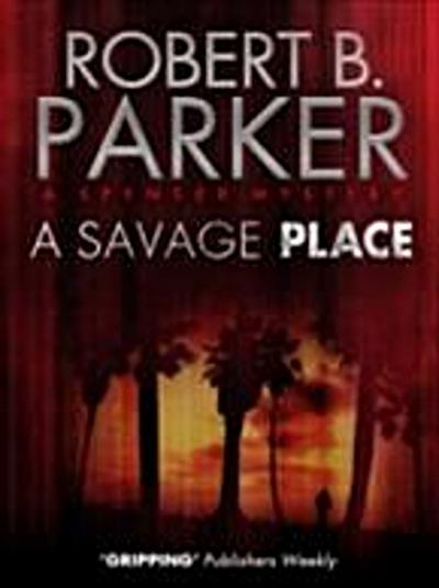 Savage Place (A Spenser Mystery)