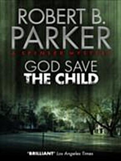 God Save the Child (A Spenser Mystery)