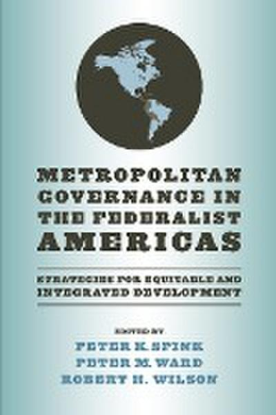 Metropolitan Governance in the Federalist Americas: Strategies for Equitable and Integrated Development