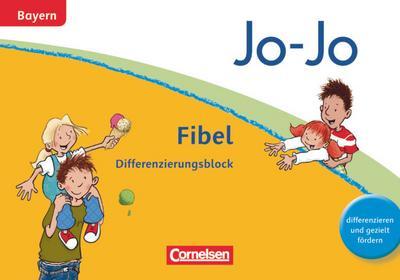 Jo-Jo Fibel - Grundschule Bayern - Neubearbeitung. Differenzierungsblock