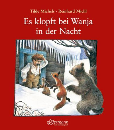 Es klopft bei Wanja in der Nacht; Ill. v. Reinhard, Michl; Deutsch