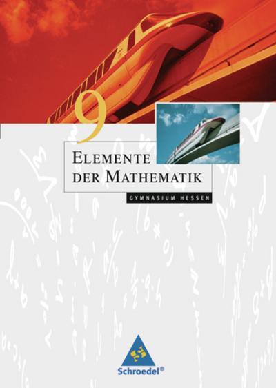 Elemente der Mathematik 9. Schülerbuch. 8jährige Gymnasium. Hessen