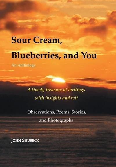Sour Cream, Blueberries, and You: An Anthology