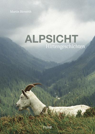 Alpsicht: Hirtengeschichten