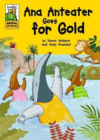 Froglets: Animal Olympics: Ana Anteater Goes for Gold