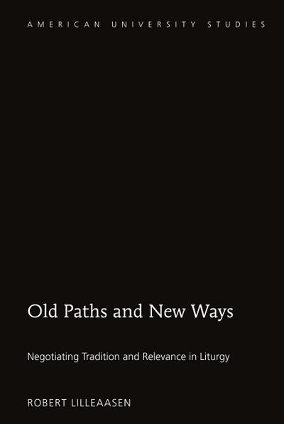 Old Paths and New Ways