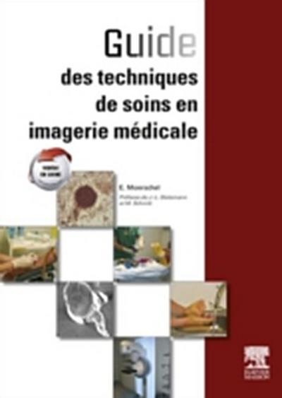 Guide des techniques de soins en imagerie medicale