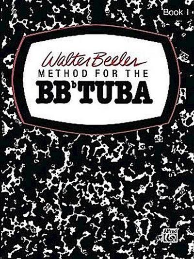 Walter Beeler Method for the BB-Flat Tuba, Bk 1