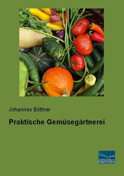 Praktische Gemüsegärtnerei