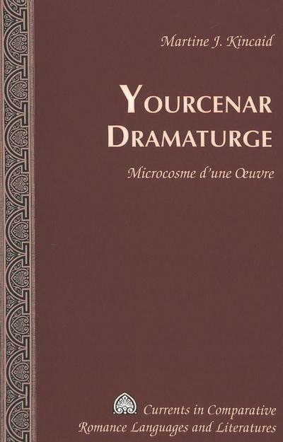 Yourcenar Dramaturge