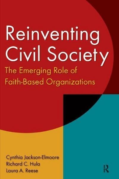 Reinventing Civil Society: The Emerging Role of Faith-Based Organizations: The Emerging Role of Faith-Based Organizations