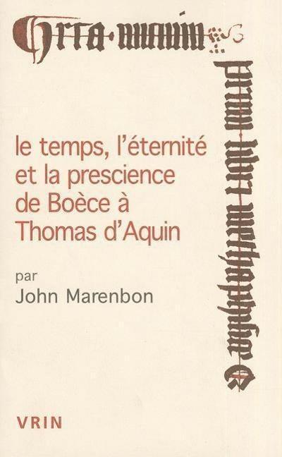 Le Temps, L'Eternite Et La Prescience de Boece a Thomas D'Aquin