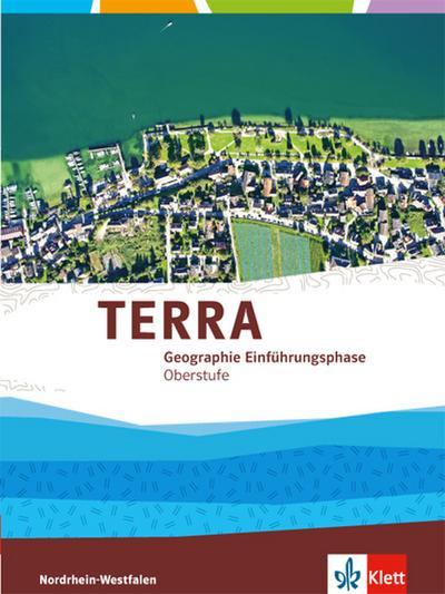 TERRA Erdkunde für Nordrhein-Westfalen - Ausgabe für Gymnasien (Neue Ausgabe). Schülerbuch Einführungsphase.10. Schuljahr (G 8), 11. Schuljahr (Gesamtschule)
