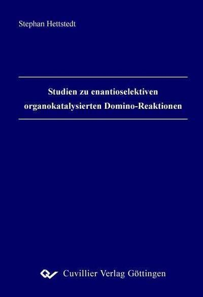 Studien zu enantioselektiven organokatalysierten Domino-Reaktionen