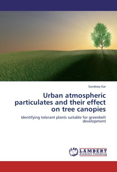 Urban atmospheric particulates and their effect on tree canopies