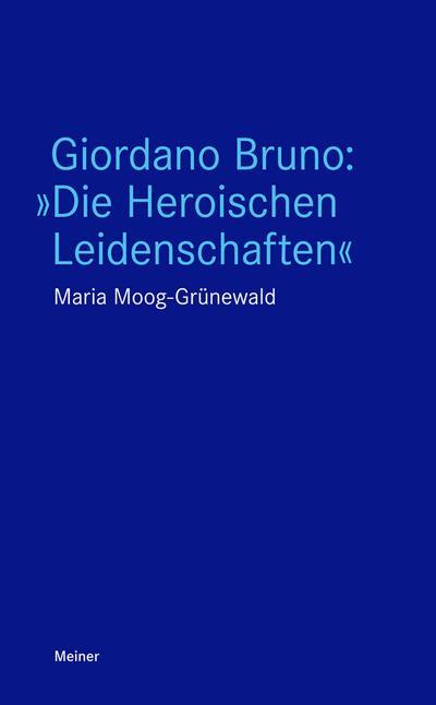 Giordano Bruno: 'Die Heroischen Leidenschaften'