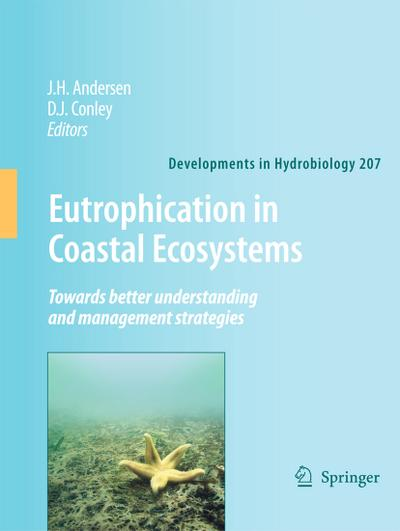 Eutrophication in Coastal Ecosystems: Towards Better Understanding and Management Strategies: Selected Papers from the Second International Symposium