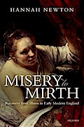 Misery to Mirth: Recovery from Illness in Early Modern England
