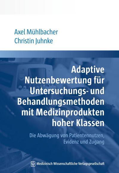 Adaptive Nutzenbewertung für Untersuchungs- und Behandlungsmethoden mit Medizinprodukten hoher Klassen: Die Abwägung von Patientennutzen, Evidenz und Zugang