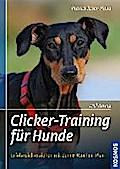 Clicker-Training für Hunde; Erfolgreich erzie ...