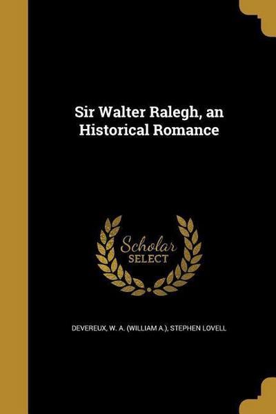 SIR WALTER RALEGH AN HISTORICA