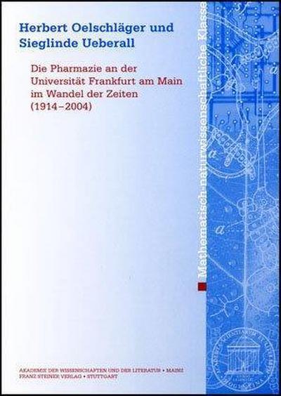 Die Pharmazie an der Universität Frankfurt am Main im Wandel der Zeiten (1914-2004)