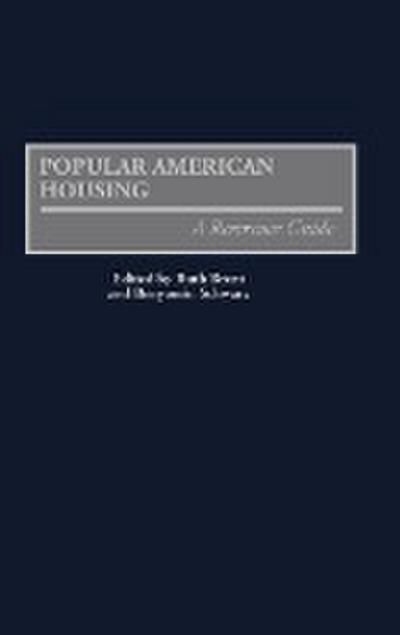 Popular American Housing: A Reference Guide