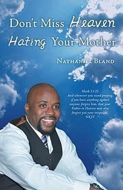 Don't Miss Heaven Hating Your Mother