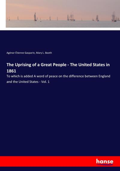 The Uprising of a Great People - The United States in 1861
